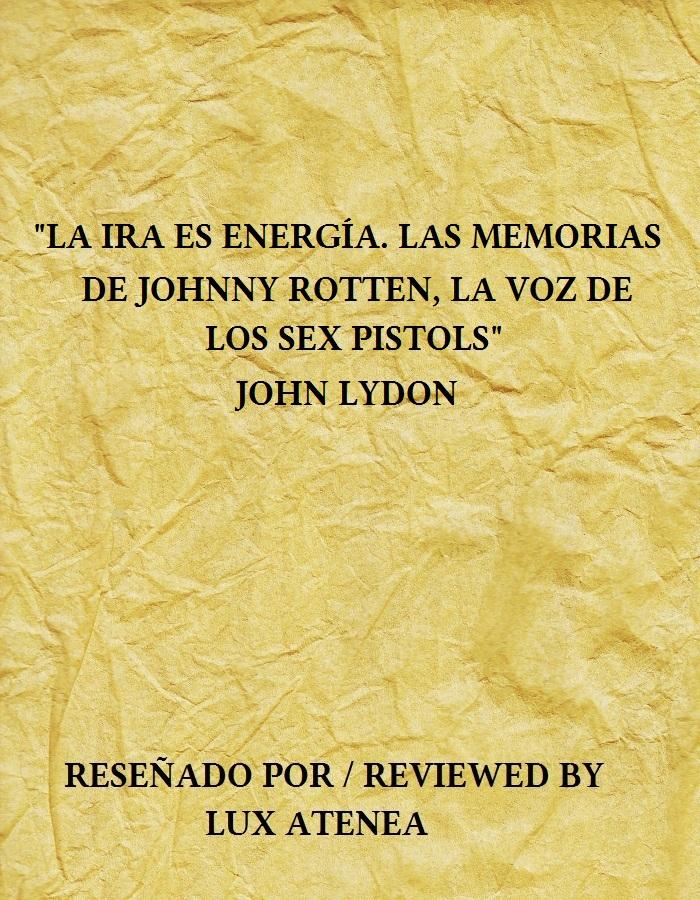 la ira es energÍa memorias john lydon