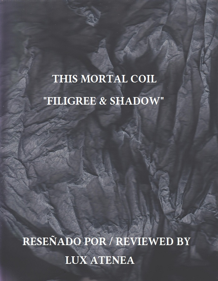 this mortal coil - filigree & shadow