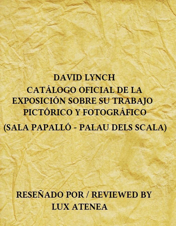 DAVID LYNCH EXPOSICION DE PINTURA Y FOTOGRAFIA
