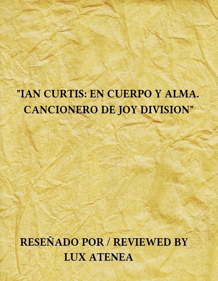 Ian Curtis En Cuerpo y Alma Cancionero Joy Division