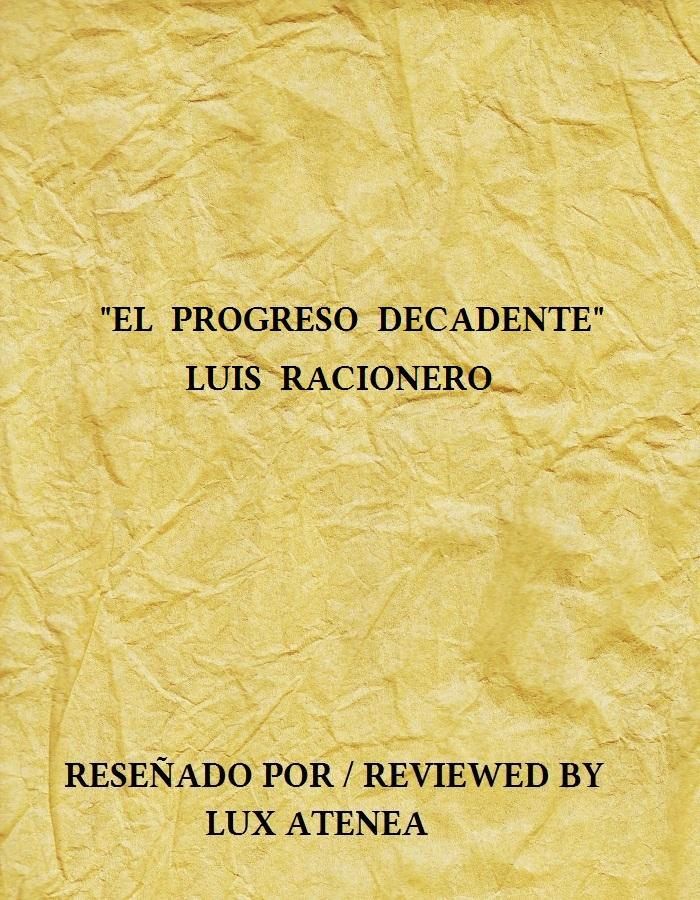 Luis Racionero - el progreso decadente