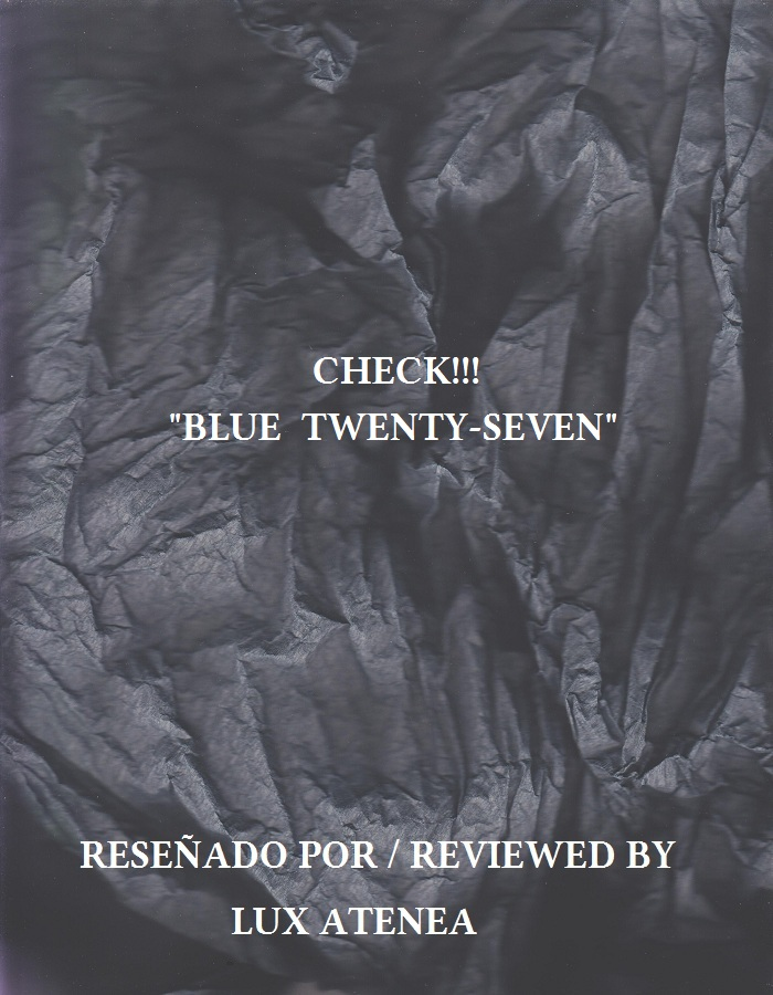 CHECK!!! - BLUE TWENTY-SEVEN