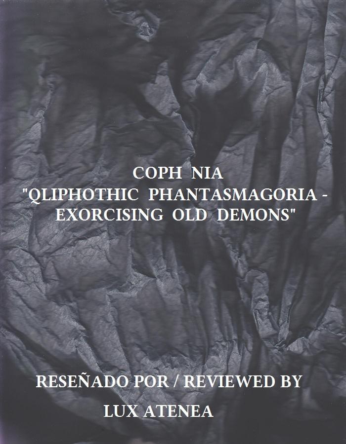COPH NIA - QLIPHOTHIC PHANTASMAGORIA - EXORCISING OLD DEMONS