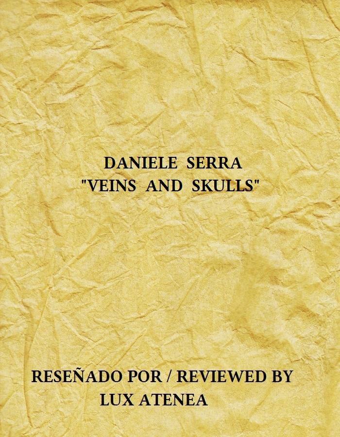 DANIELE SERRA - VEINS AND SKULLS