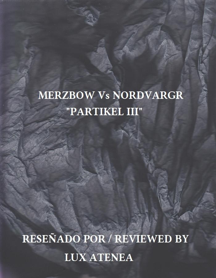 MERZBOW Vs NORDVARGR - Partikel III