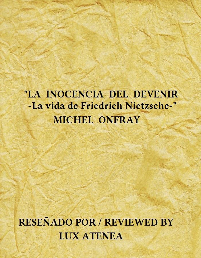 MICHEL ONFRAY - LA INOCENCIA DEL DEVENIR La vida de Friedrich Nietzsche