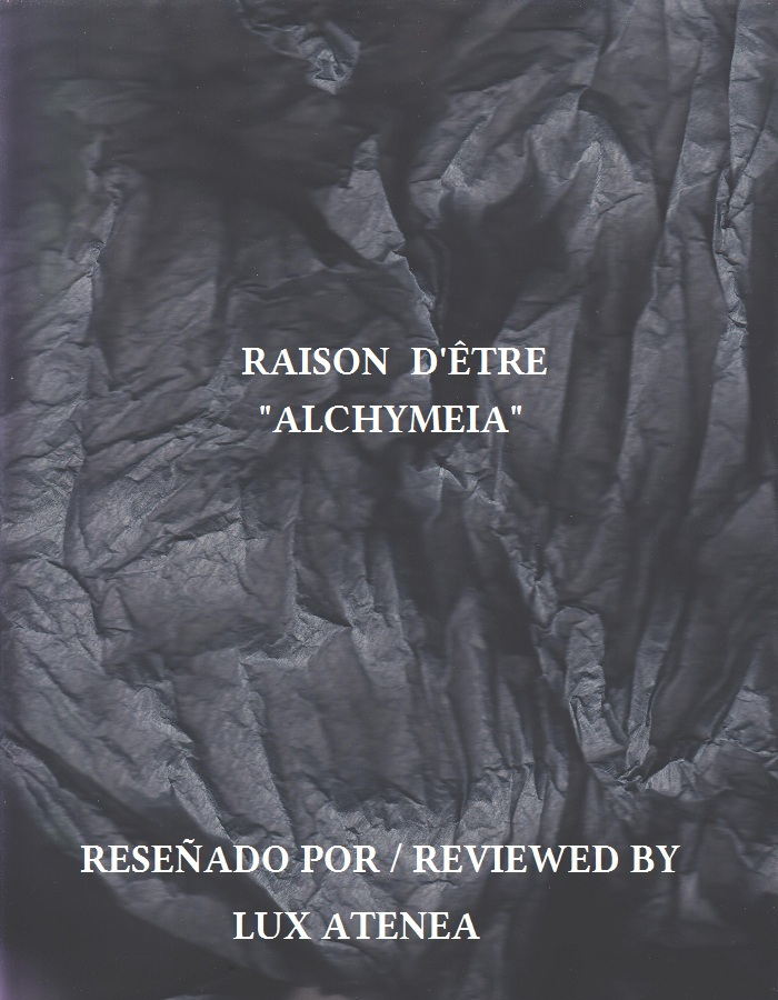 RAISON D'ÊTRE - ALCHYMEIA