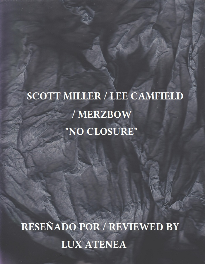 SCOTT MILLER LEE CAMFIELD MERZBOW - No Closure