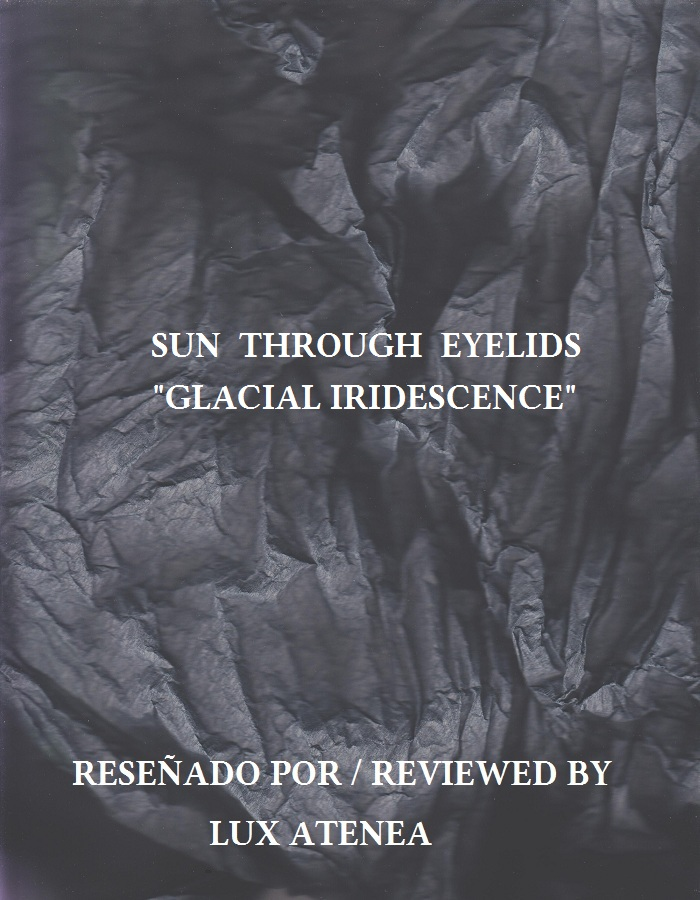 SUN THROUGH EYELIDS - GLACIAL IRIDESCENCE