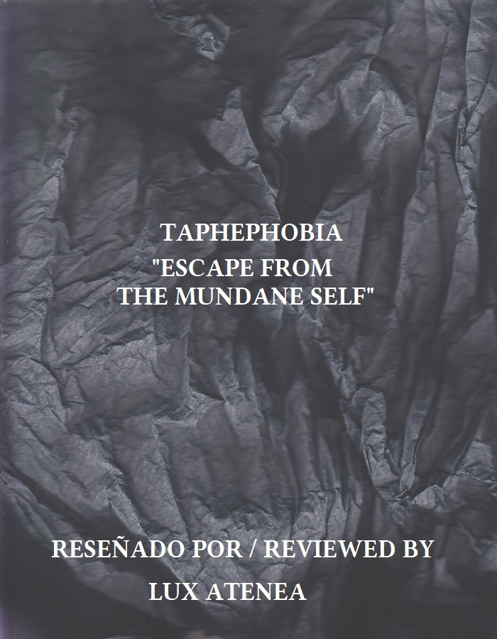 TAPHEPHOBIA - ESCAPE FROM THE MUNDANE SELF