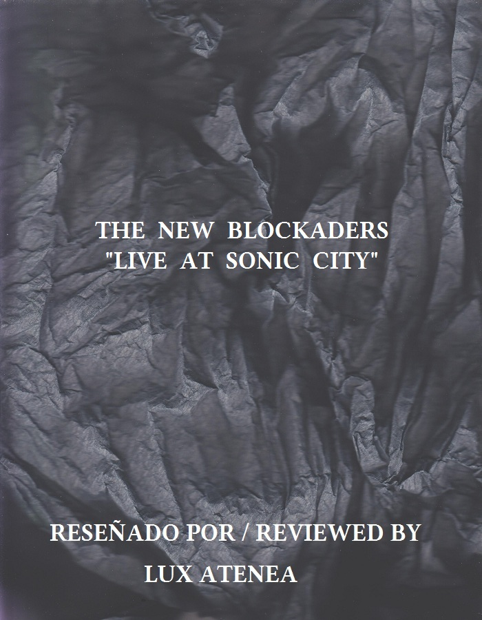 THE NEW BLOCKADERS- LIVE AT SONIC CITY