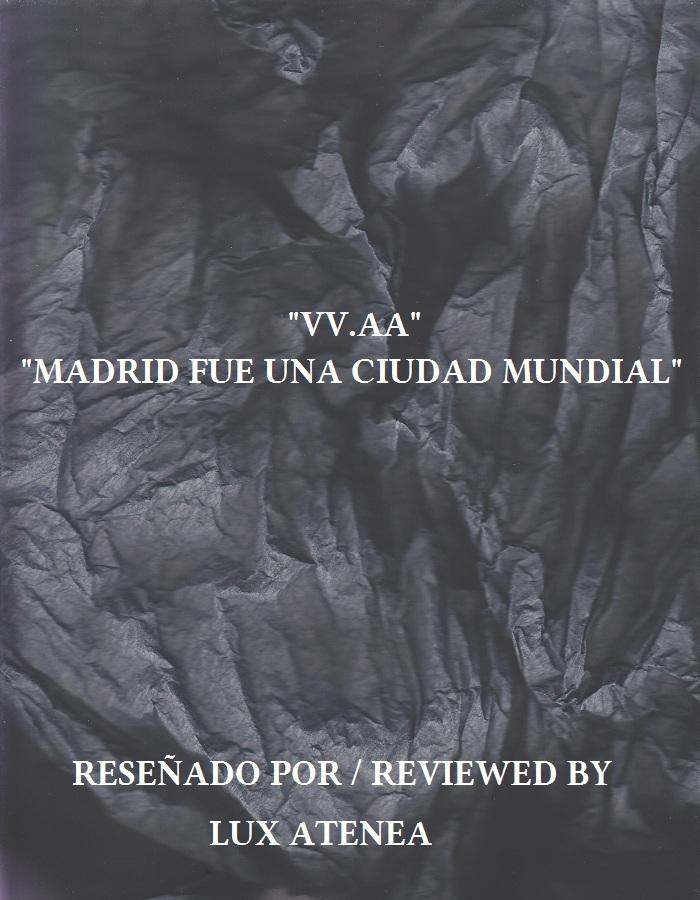 VV AA - MADRID FUE UNA CIUDAD MUNDIAL