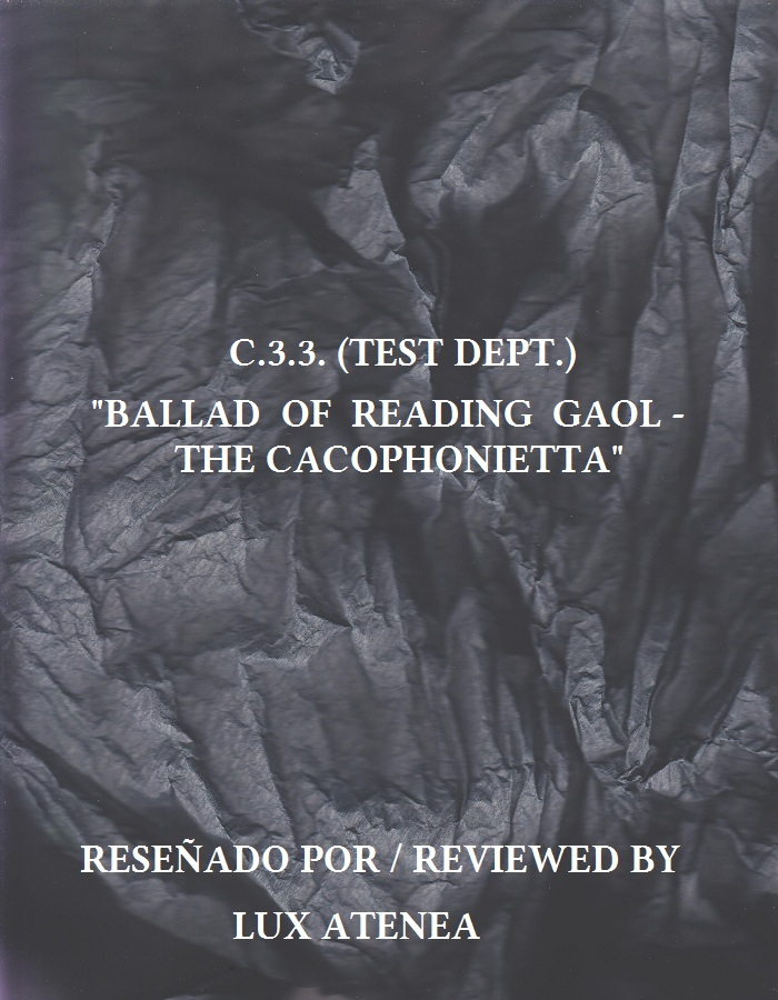 C.3.3. (TEST DEPT.) - BALLAD OF READING GAOL - THE CACOPHONIETTA