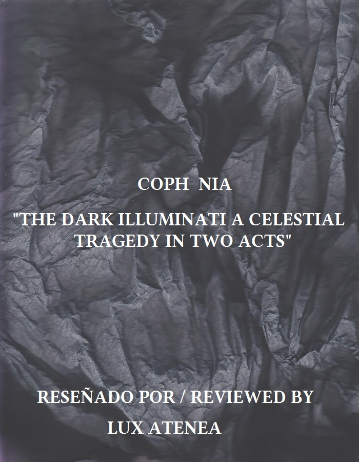 COPH NIA - THE DARK ILLUMINATI A CELESTIAL TRAGEDY IN TWO ACTS