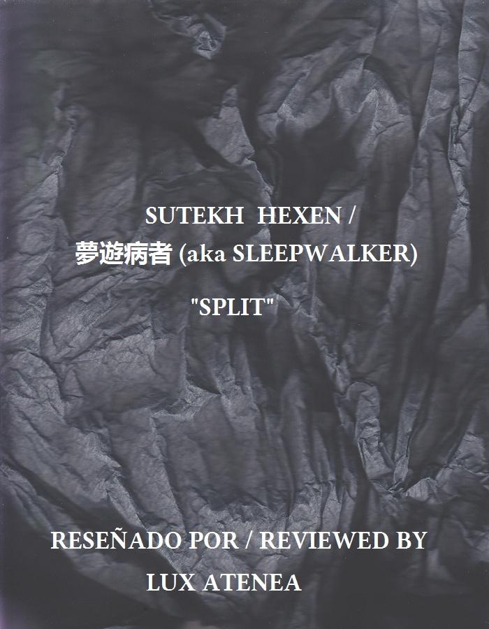 Sutekh Hexen Sleepwalker SPLIT