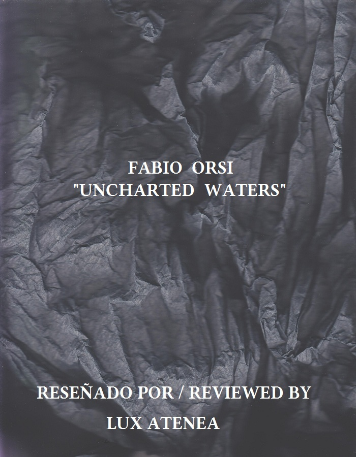 FABIO ORSI - UNCHARTED WATERS
