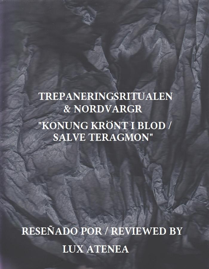 TREPANERINGSRITUALEN NORDVARGR KONUNG KRÖNT I BLOD SALVE TERAGMON
