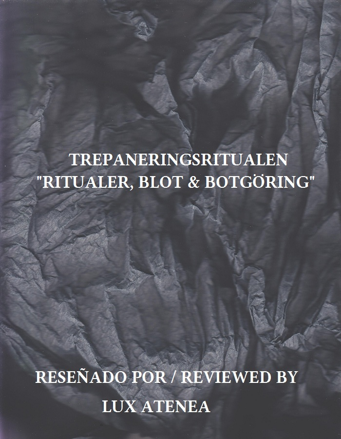 TREPANERINGSRITUALEN - RITUALER BLOT & BOTGÖRING