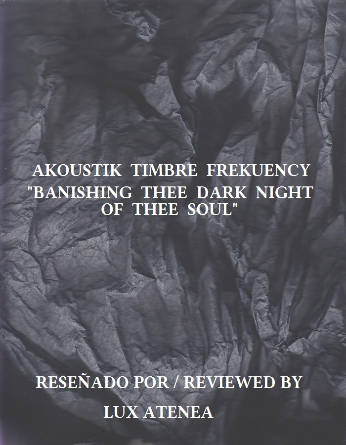 AKOUSTIK TIMBRE FREKUENCY - BANISHING THEE DARK NIGHT OF THEE SOUL