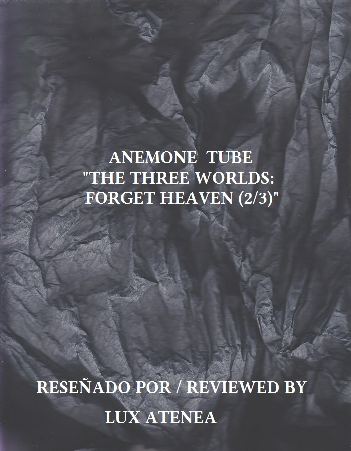 ANEMONE TUBE - THE THREE WORLDS FORGET HEAVEN 2-3
