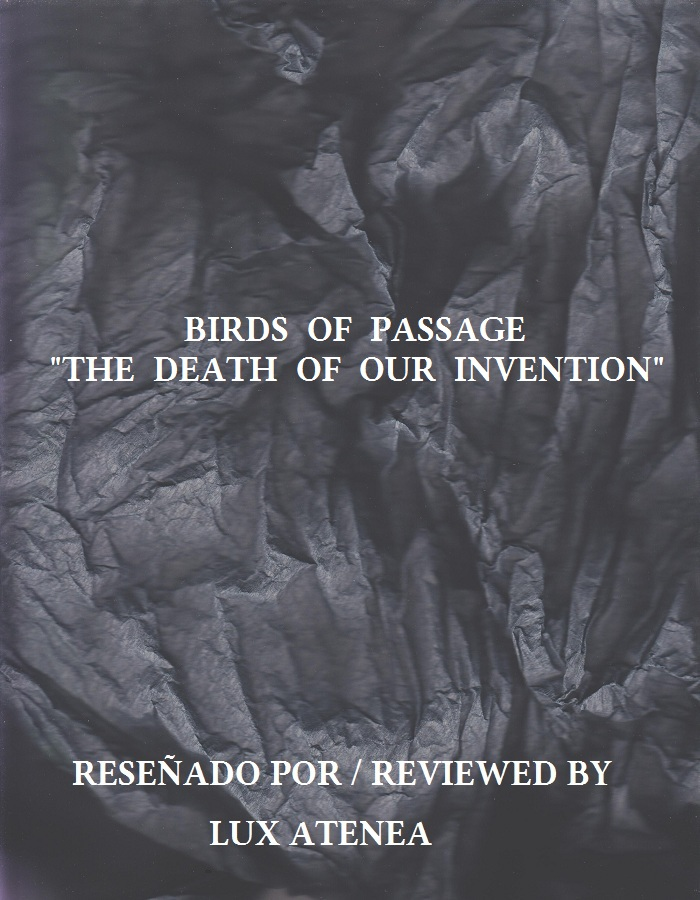 BIRDS OF PASSAGE - THE DEATH OF OUR INVENTION