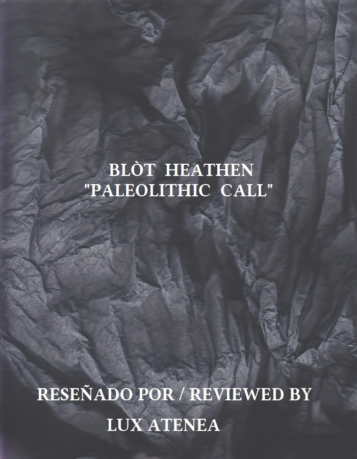 BLÒT HEATHEN - PALEOLITHIC CALL