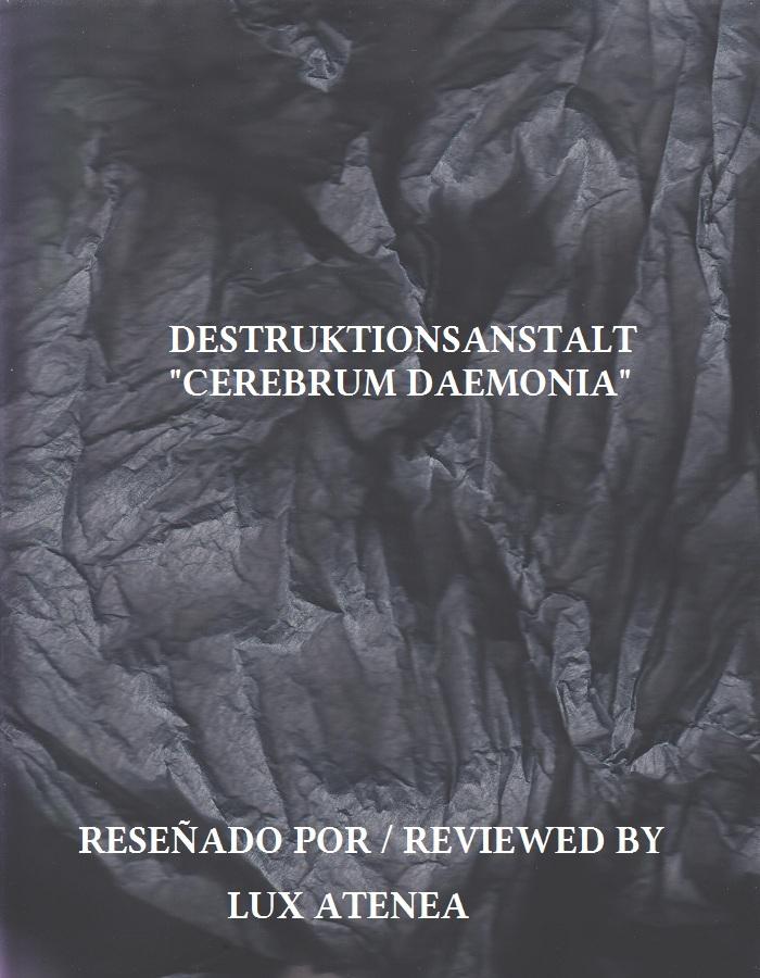 "DESTRUKTIONSANSTALT - CEREBRUM DAEMONIA""."