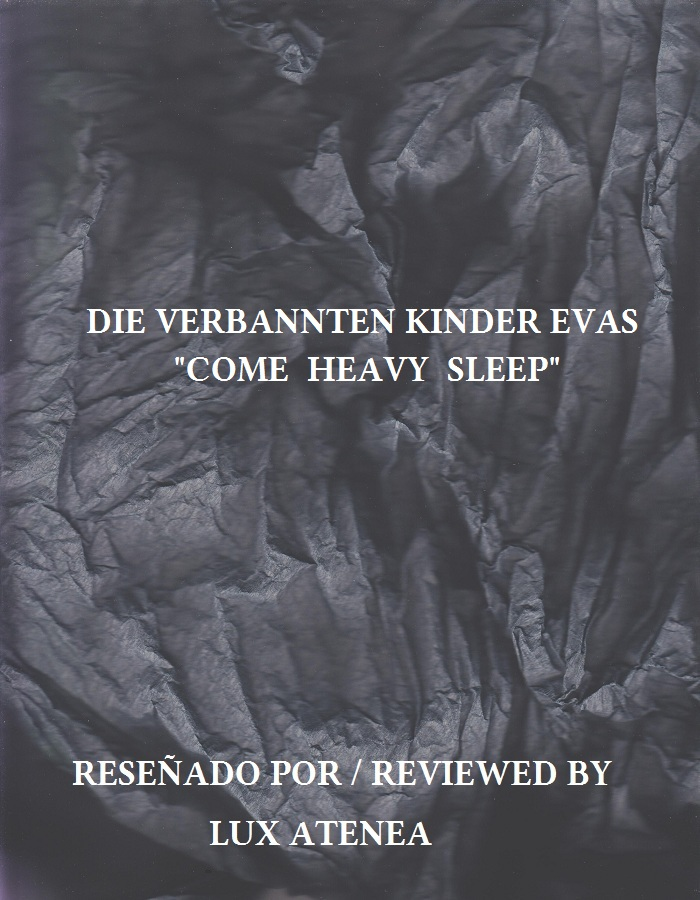 DIE VERBANNTEN KINDER EVAS - COME HEAVY SLEEP