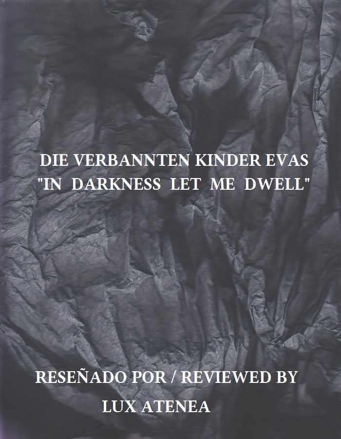 DIE VERBANNTEN KINDER EVAS - IN DARKNESS LET ME DWELL