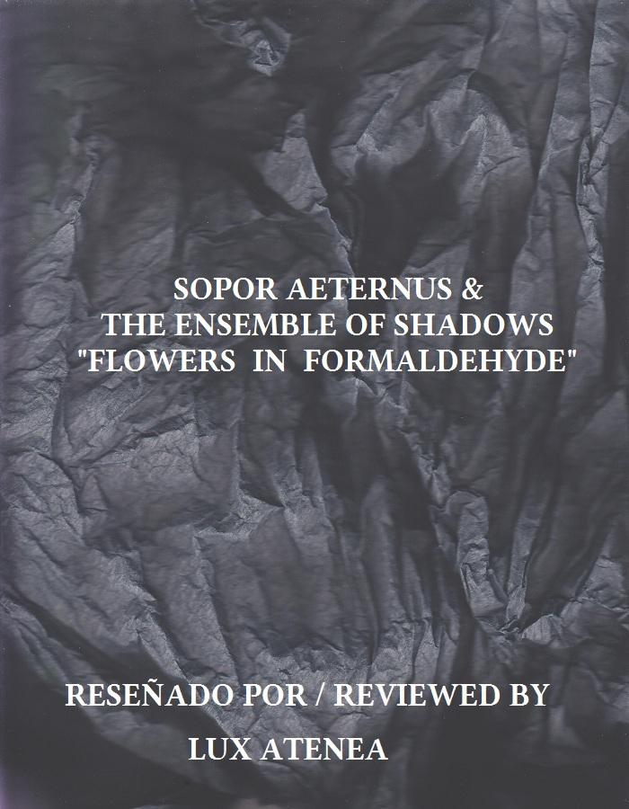 SOPOR AETERNUS & THE ENSEMBLE OF SHADOWS - FLOWERS IN FORMALDEHYDE