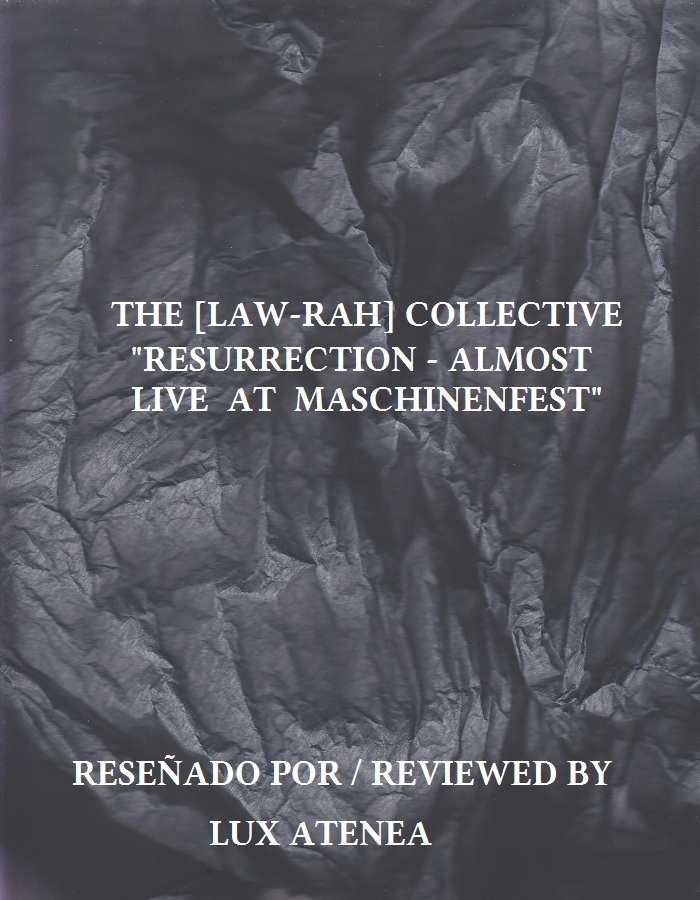 THE [LAW-RAH] COLLECTIVE - RESURRECTION - ALMOST LIVE AT MASCHINENFEST