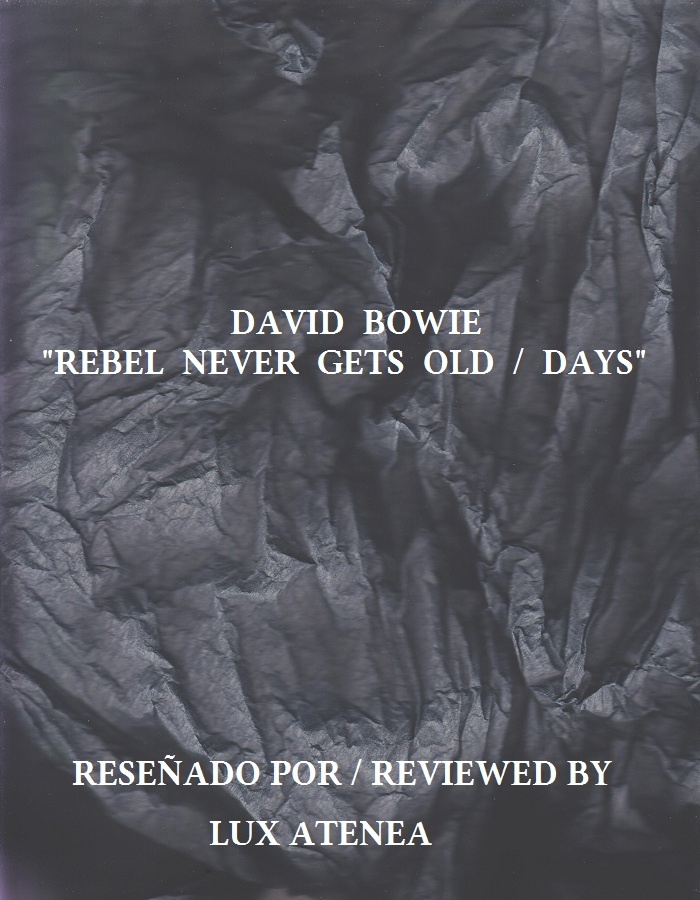 DAVID BOWIE - REBEL NEVER GETS OLD - DAYS