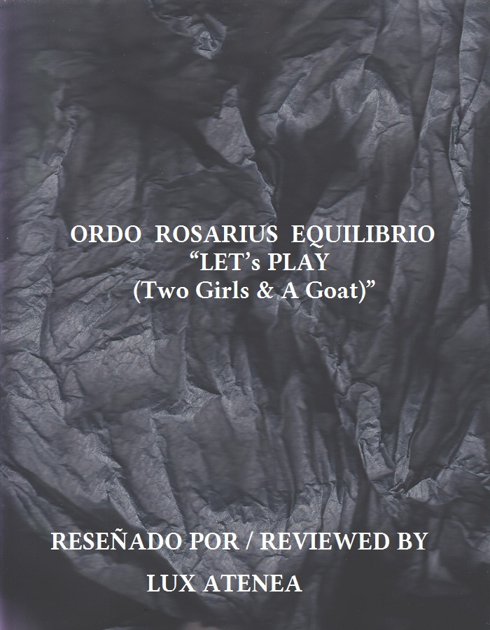 ORDO ROSARIUS EQUILIBRIO - LET's PLAY (Two Girls & A Goat)