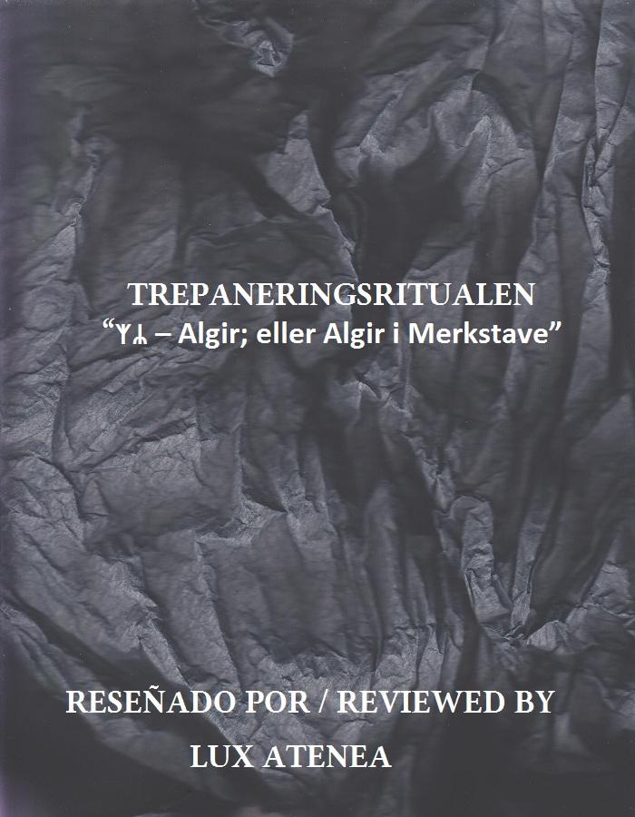 TREPANERINGSRITUALEN - ᛉᛦ – Algir; eller Algir i Merkstave