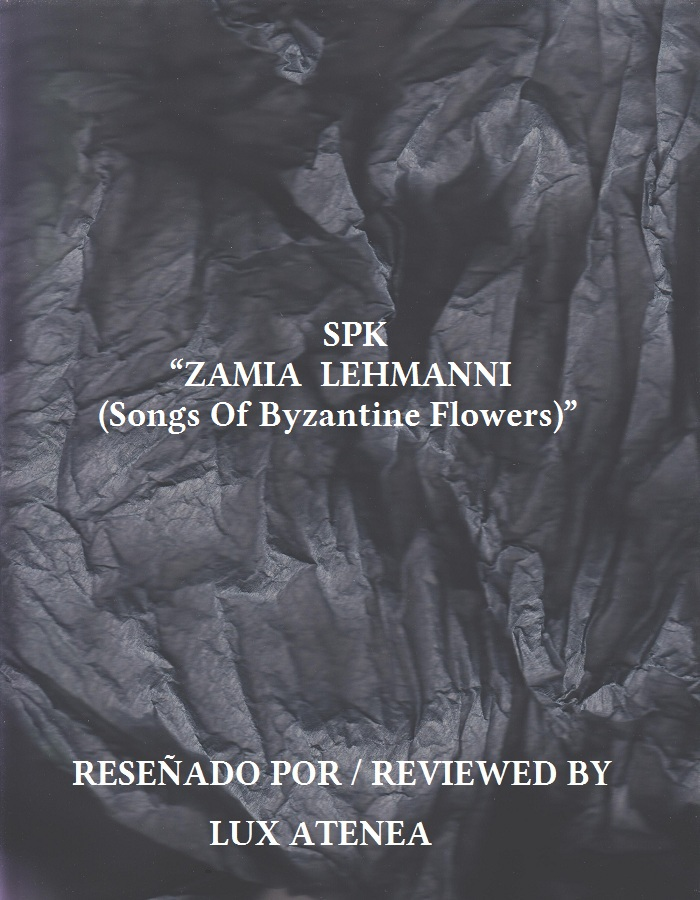 SPK - ZAMIA LEHMANNI (Songs Of Byzantine Flowers)