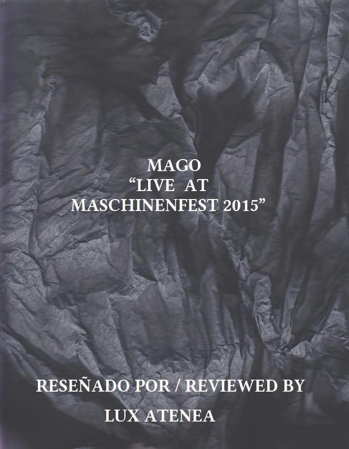 MAGO - LIVE AT MASCHINENFEST 2015