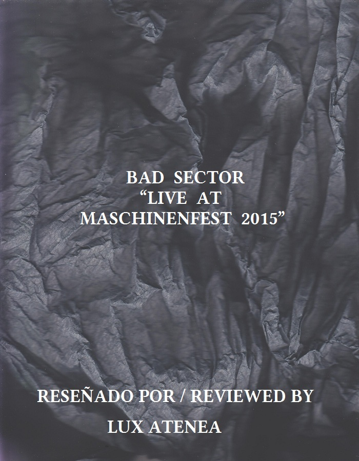 BAD SECTOR - LIVE AT MASCHINENFEST 2015