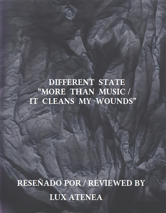 DIFFERENT STATE - MORE THAN MUSIC IT CLEANS MY WOUNDS