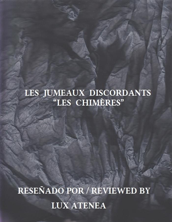 LES JUMEAUX DISCORDANTS - LES CHIMÈRES -