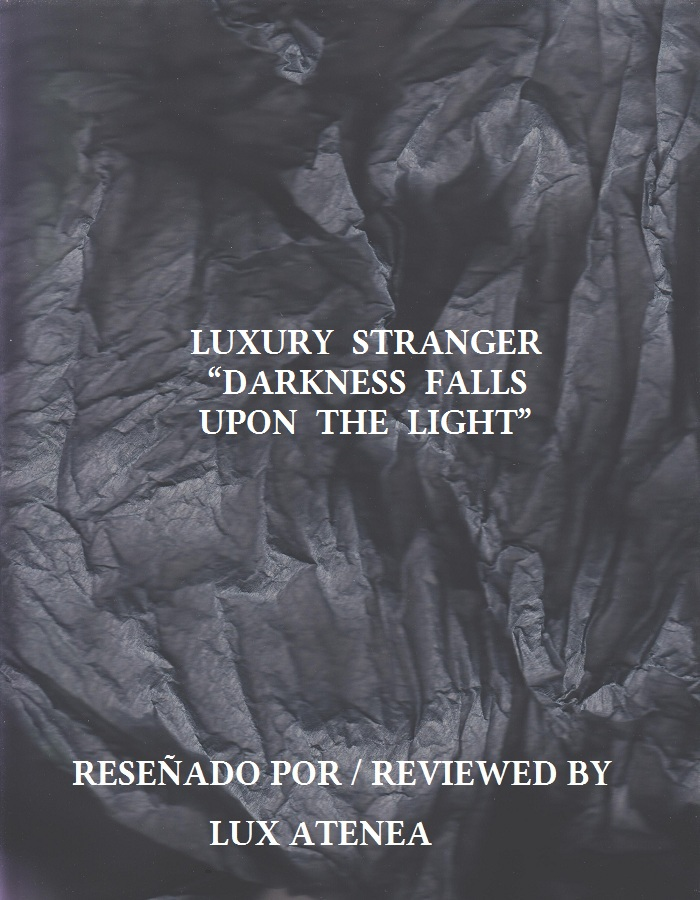 LUXURY STRANGER - DARKNESS FALLS UPON THE LIGHT