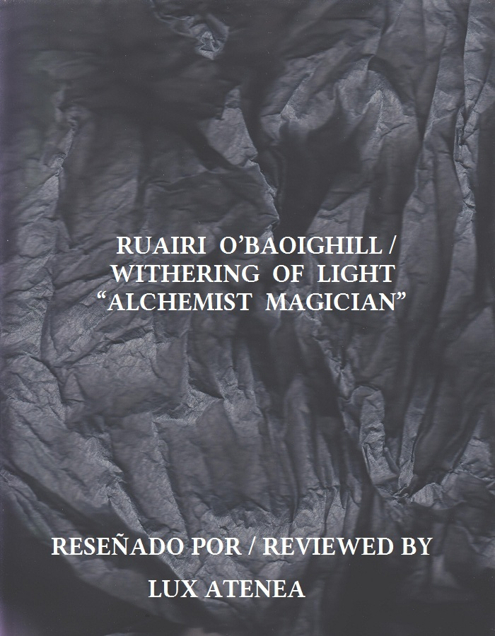 RUAIRI O'BAOIGHILL WITHERING OF LIGHT - ALCHEMIST MAGICIAN