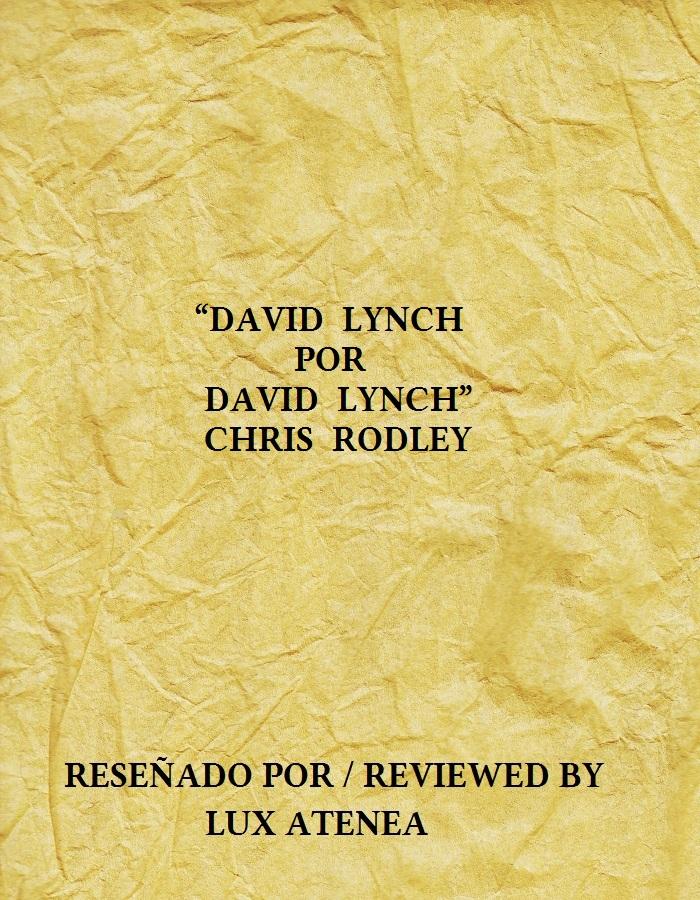 DAVID LYNCH POR DAVID LYNCH - CHRIS RODLEY