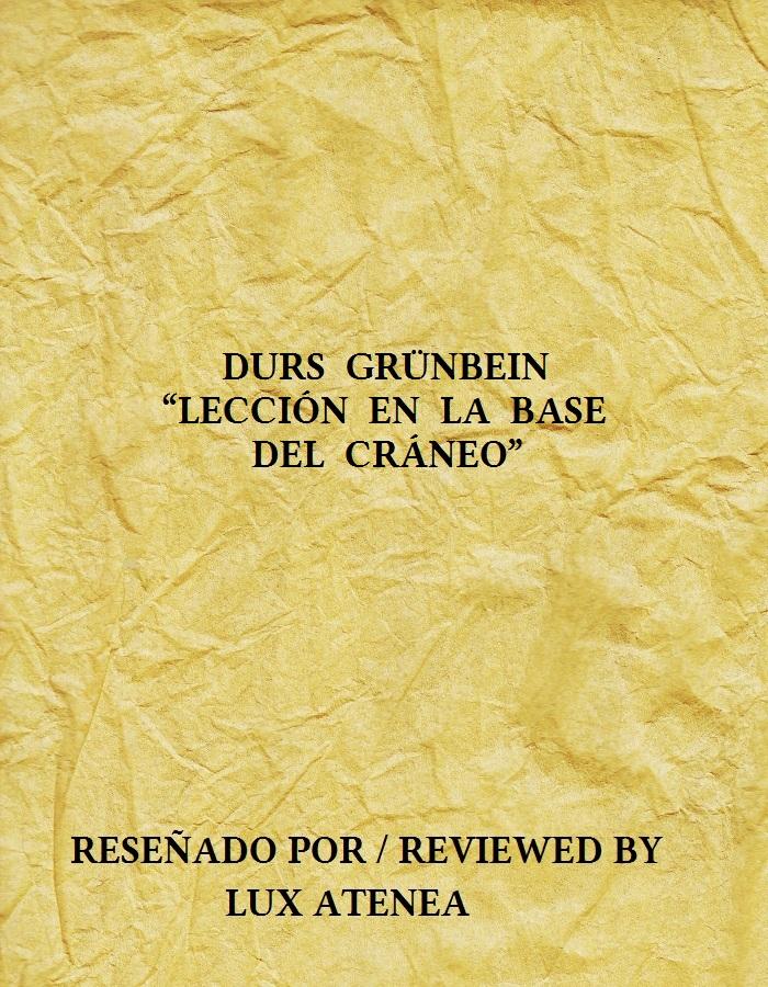 DURS GRÜNBEIN - LECCIÓN EN LA BASE DEL CRÁNEO