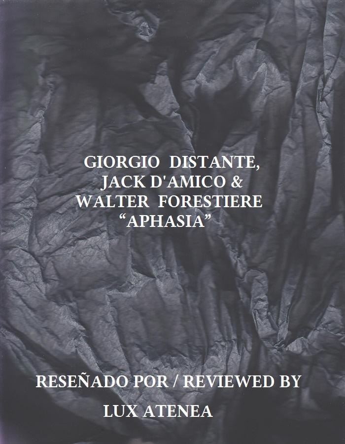 GIORGIO DISTANTE JACK D'AMICO WALTER FORESTIERE - APHASIA