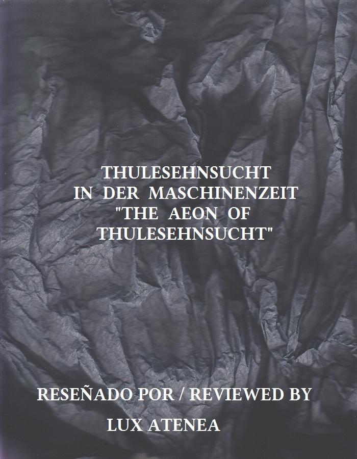 THULESEHNSUCHT IN DER MASCHINENZEIT - THE AEON OF THULESEHNSUCHT