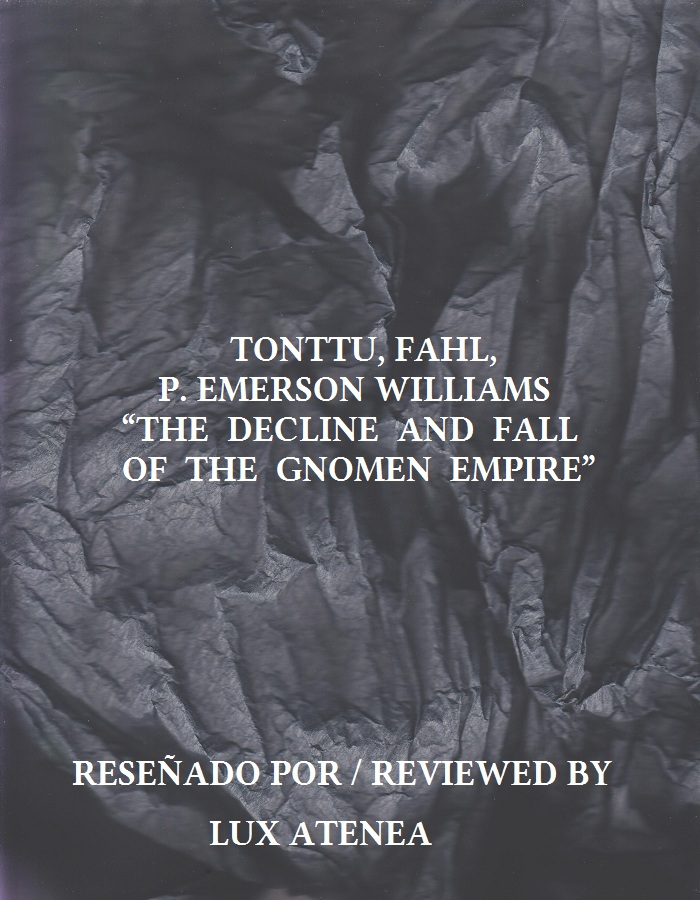 TONTTU FAHL P EMERSON WILLIAMS - THE DECLINE AND FALL OF THE GNOMEN EMPIRE