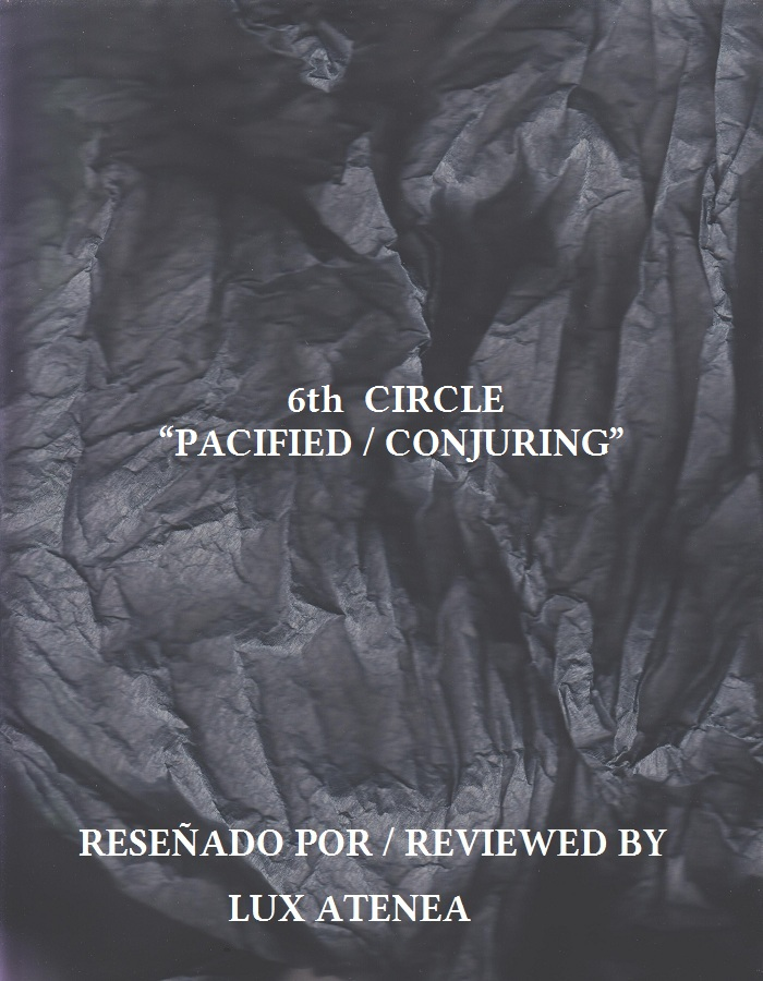 6th CIRCLE - PACIFIED CONJURING