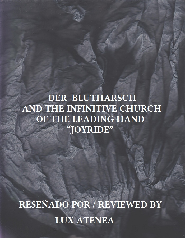 DER BLUTHARSCH AND THE INFINITIVE CHURCH OF THE LEADING HAND - JOYRIDE