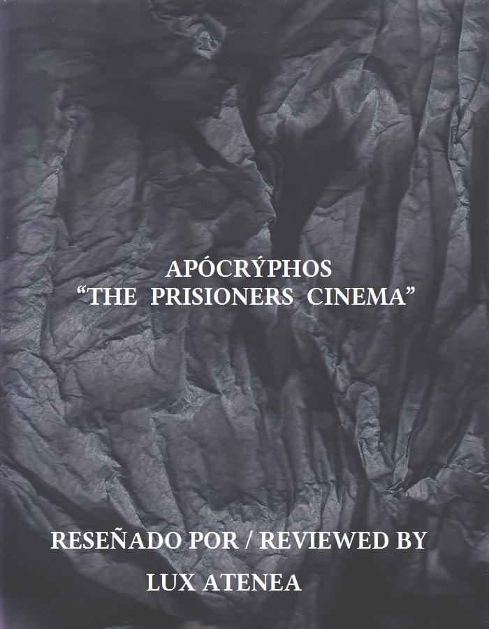 APÓCRÝPHOS - THE PRISIONERS CINEMA