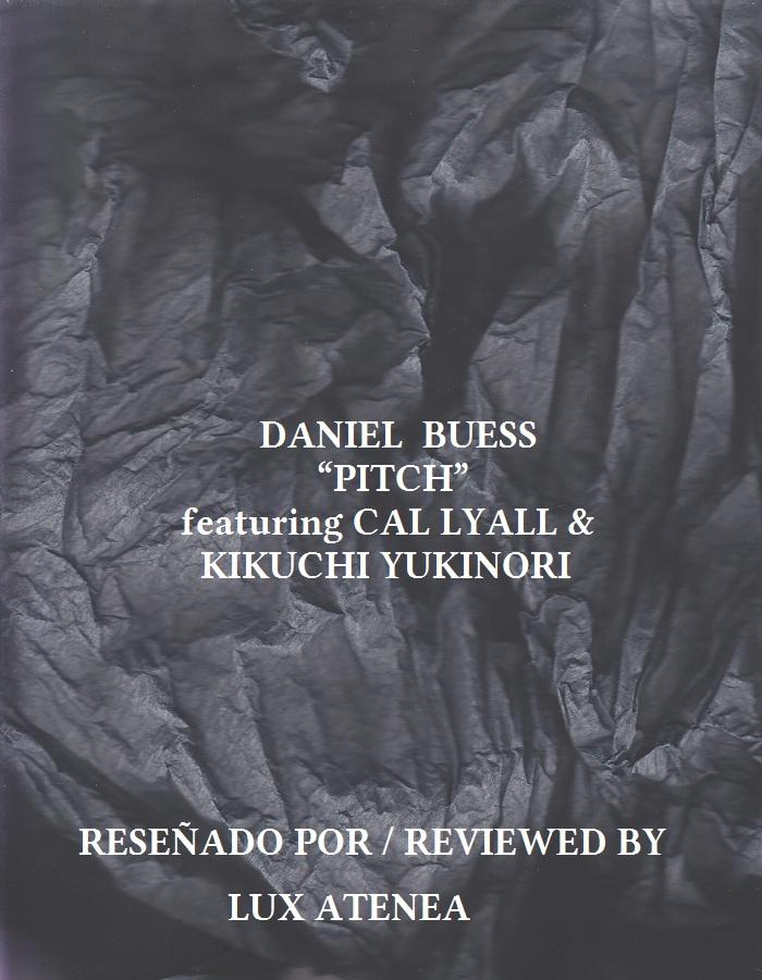 DANIEL BUESS - PITCH featuring CAL LYALL KIKUCHI YUKINORI